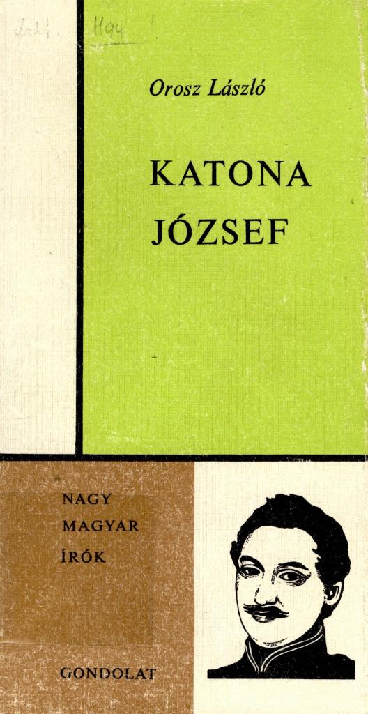 Orosz László: Katona József, 1974.