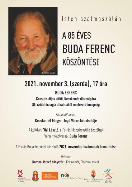 Isten szalmaszálán... - A 85 éves Buda Ferenc köszöntése